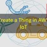 "How to Create a ""Thing"" in AWS IoT"