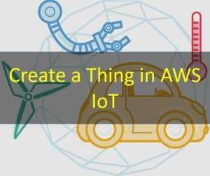 Create a thing in AWS IoT