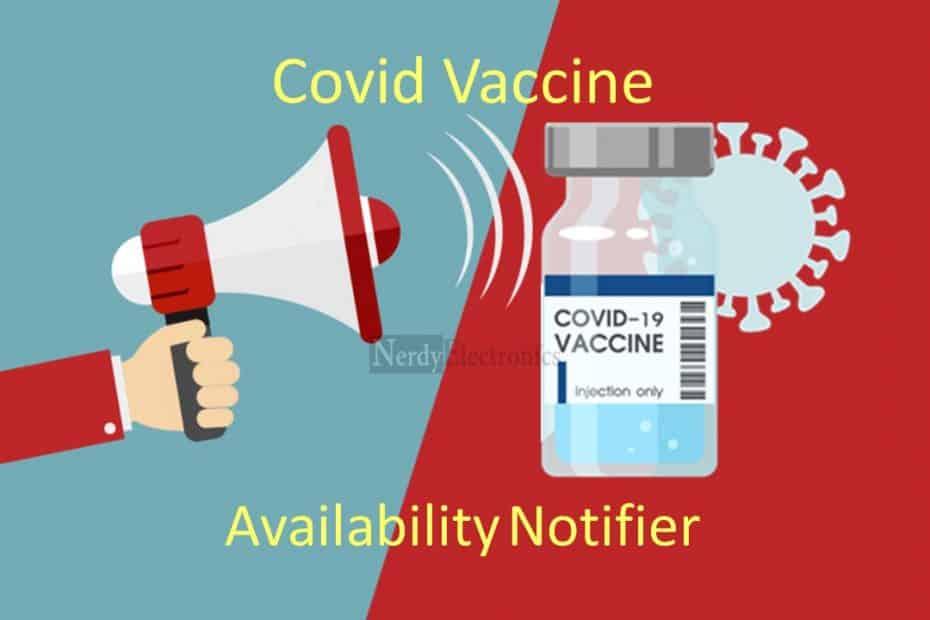 Covid Vaccine availability notifier - nerdyelectronics